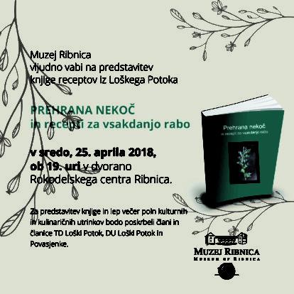 Predstavitev knjige receptov iz Loškega Potoka PREHRANA NEKOČ in recepti za vsakdanjo rabo